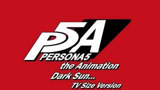 Dark Sun... TV Size Version - Persona 5 The Animation