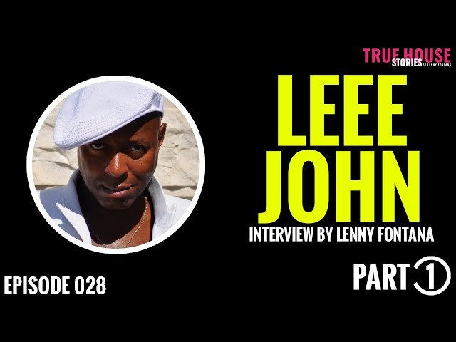Leee John (Imagination) interviewed by Lenny Fontana for True House Stories # 028 (Part 1)