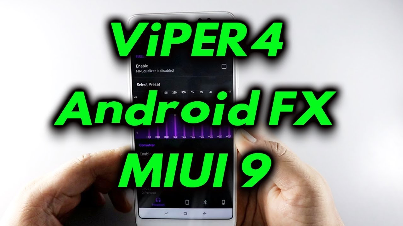How to Install ViPER4Android FX on Redmi Note 5 Pro or Any MIUI 9 Phone