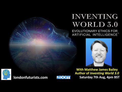 Inventing World 3.0 – Evolutionary Ethics for Artificial Intelligence