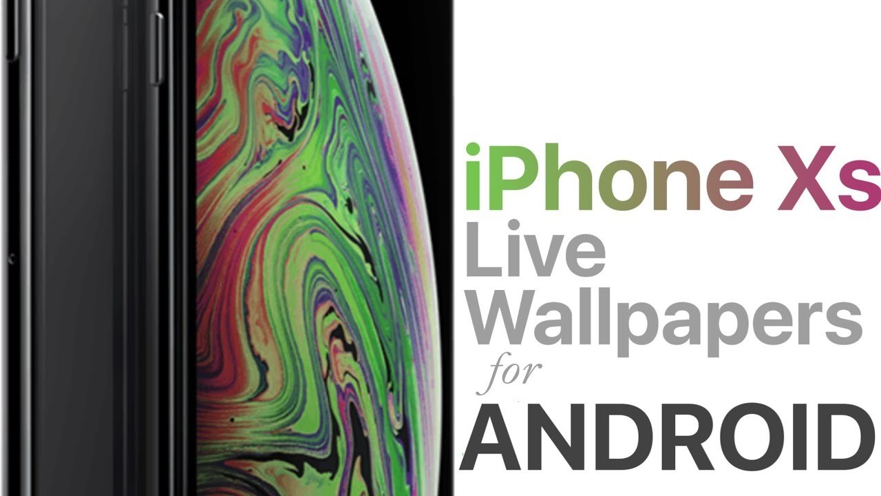 Download Iphone Xs Live Wallpapers For Android Youtube