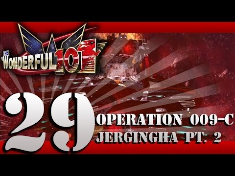 The Wonderful 101 - Episode 29: Operation 009-C - Jergingha Pt. 2