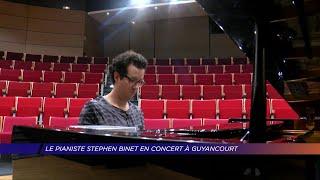 Yvelines | Le pianiste, Stephen Binet, en concert à Guyancourt