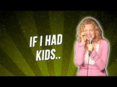 If I Had Kids… (Stand Up Comedy)