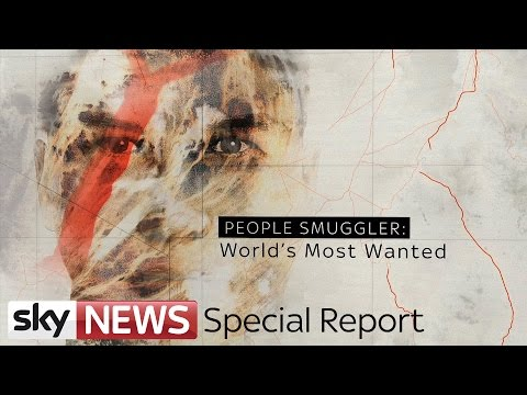 People Smuggler: World's Most Wanted | Sky News Special Report
