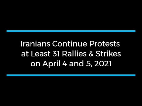 Iranians Continue Protests; at Least 31 Rallies and Strikes on April 4 and 5