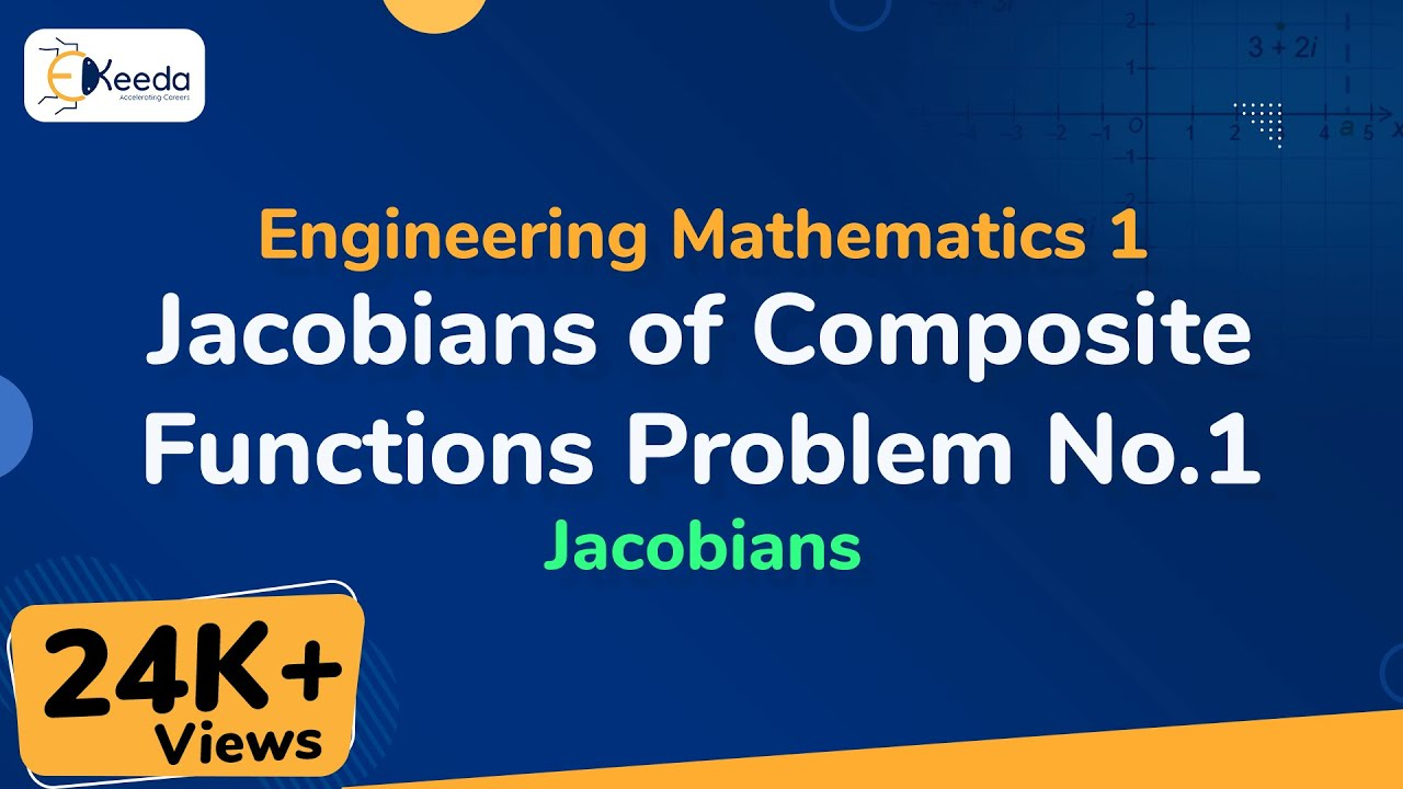 Jacobians of Composite Functions - Problem 1 - Jacobian - Engineering  Mathematics 1