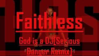 Faithless - God is a DJ[Serious Danger Remix]