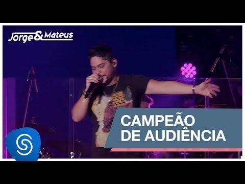 Jorge & Mateus - Campeão De Audiência (Como Sempre Feito Nunca) [Vídeo Oficial]