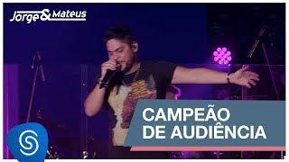 Jorge & Mateus - Campeão de Audiência (Como Sempre Feito Nunca) [Vídeo Oficial] thumbnail