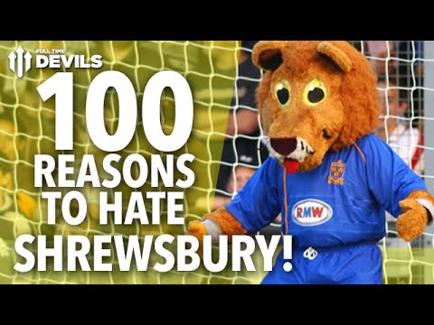 100 Reasons To Hate Shrewsbury Town! | Manchester United | FA Cup Fifth Round