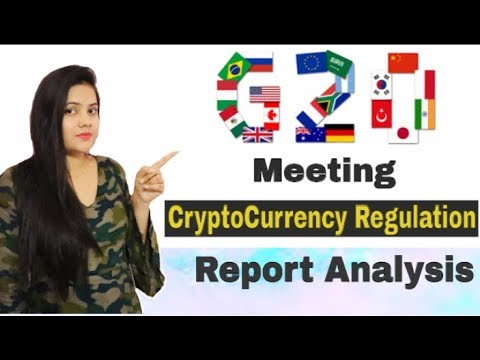 G20 Meeting CryptoCurrency/Bitcoin Regulation Report Analysis - April 2018
