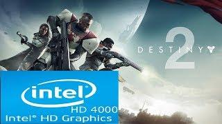 Destiny 2 Intel HD 4000 Core i3 Low Spec PC First 18 Minutes