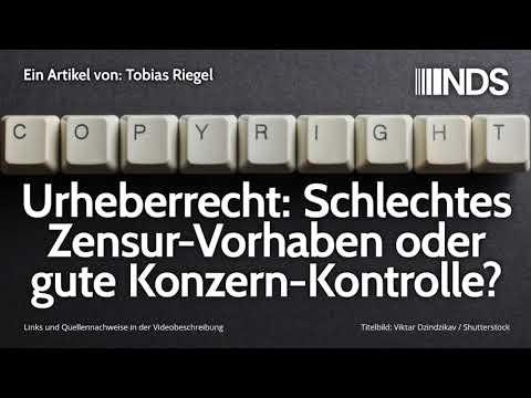 Urheberrecht: Schlechtes Zensur-Vorhaben oder gute Konzern-Kontrolle? | Tobias Riegel