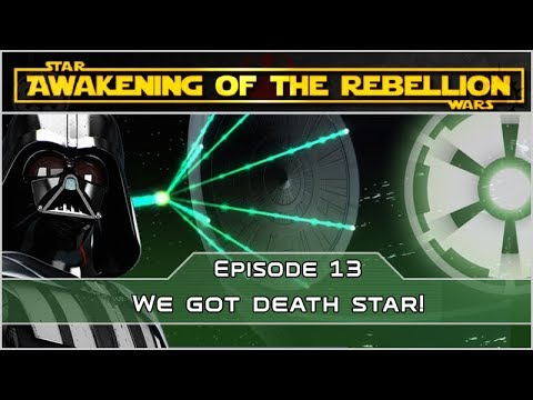 We Got Death Star! - Ep 13 [Empire] Awakening of the Rebellion - Empire at War Mod