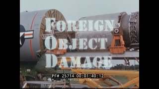 FOD  FOREIGN OBJECT DAMAGE OF AIRCRAFT  F-105 THUNDERCHIEF 25714