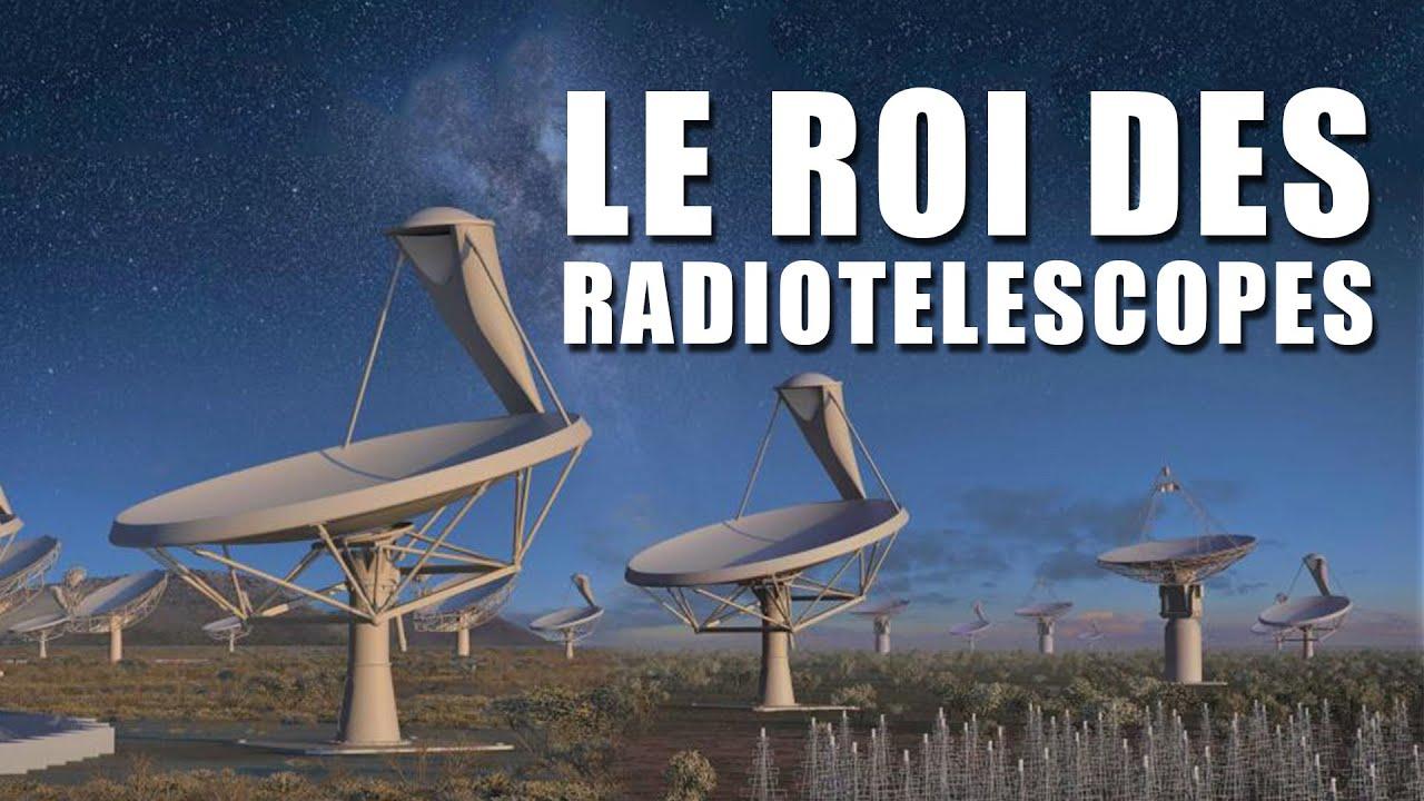 Square Kilometer Array -  Construire le radiotélescope ULTIME - LDDE