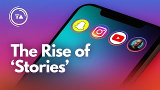"Why ""stories"" took over Instagram, Snapchat & more"