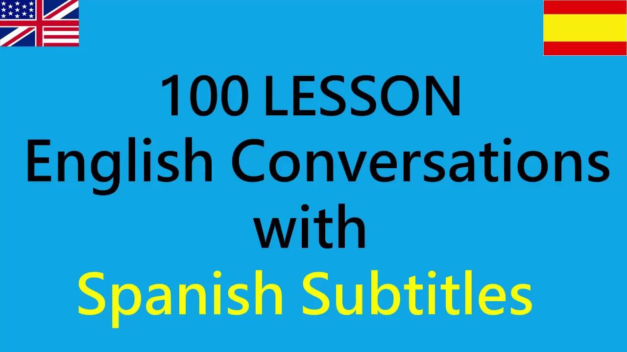 Conversación Diaria En Inglés Con Subtítulos En Español 100