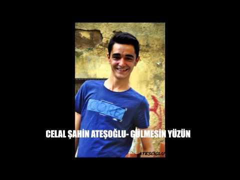 Celal Şahin Ateşoğlu - Yüzün Gülmesin