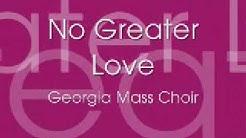 GWMA Mass Choir - No Greater Love