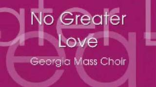 GWMA Mass Choir - No Greater Love