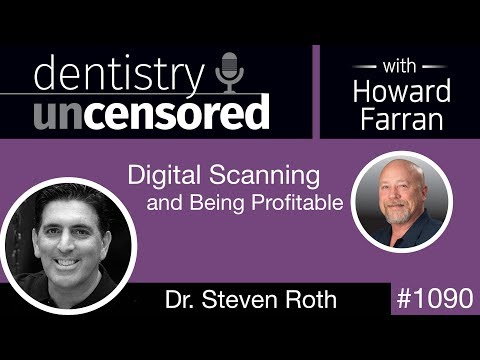 Steven Roth -Dentistry Uncensored with Howard Farran