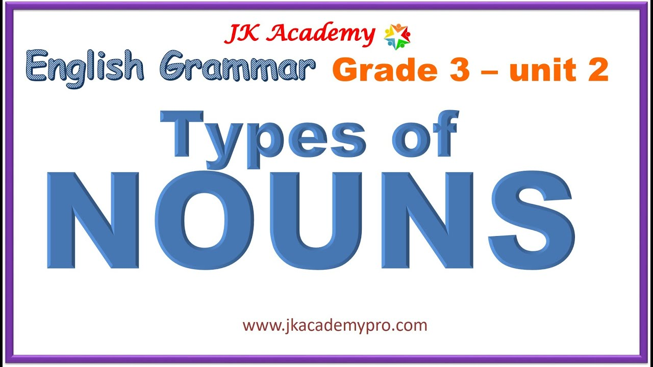 nouns   types of nouns   kinds of nouns   english grammar nouns   (grade 3 [ 720 x 1280 Pixel ]