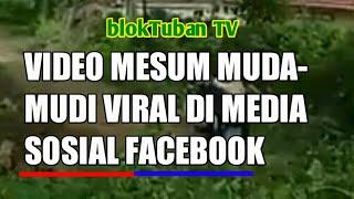 VIRAL!.. VIDEO ABG DI TPK KENDURUAN - blokTuban TV