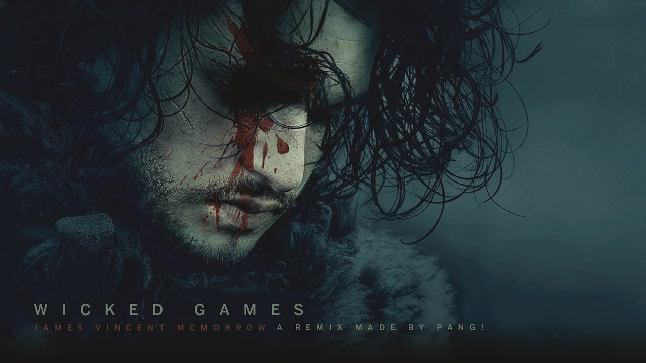 james-vincent-mcmorrow-wicked-games-pang-game-of-thrones-tribute-mix-pangmusicofficial