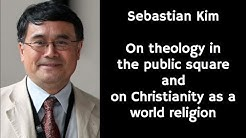 Sebastian Kim | On theology in the public square, and on Christianity as a world religion