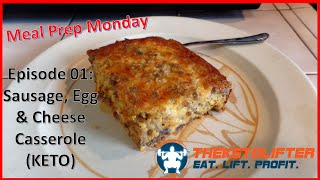 Meal Prep Monday 01: Sausage, Egg, and Cheese Casserole (Keto)