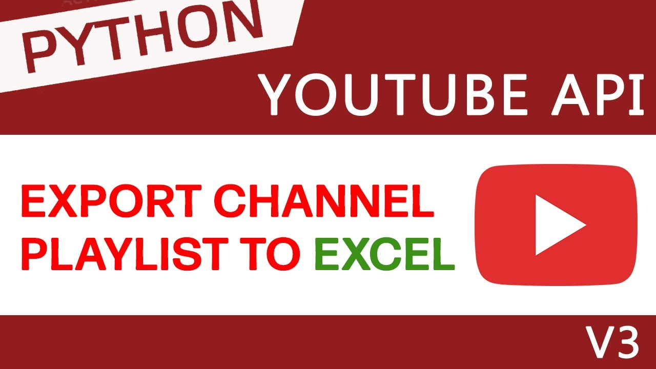 Export YouTube Channel Playlist to Excel using Python