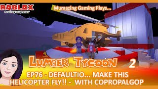 Roblox - Lumber Tycoon 2 - Defaultio... Make this Helicopter Fly!