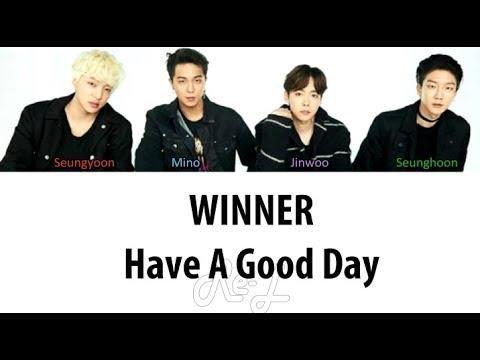 Winner - Have A Good Day (Korean Version) Lyrics [INDO ENG SUB]
