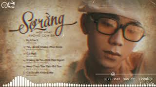 Download lagu Sợ Lắm 2 - NB3 Hoài Bảo ft. Freak D || Những Ca Khúc Ballad Lofi Hay Nhất Của NB3 Hoài Bảo