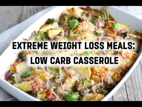 Extreme Weight Loss Meals Low Carb Casserole Fast And Easy Youtube