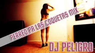 Perreo Pa Las Coquetas Mix DJ Peligro