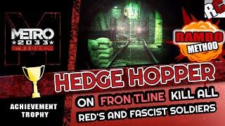 Metro 2033 Redux - HEDGE HOPPER - Achievement / Trophy Guide | FRONTLINE kill all soldiers