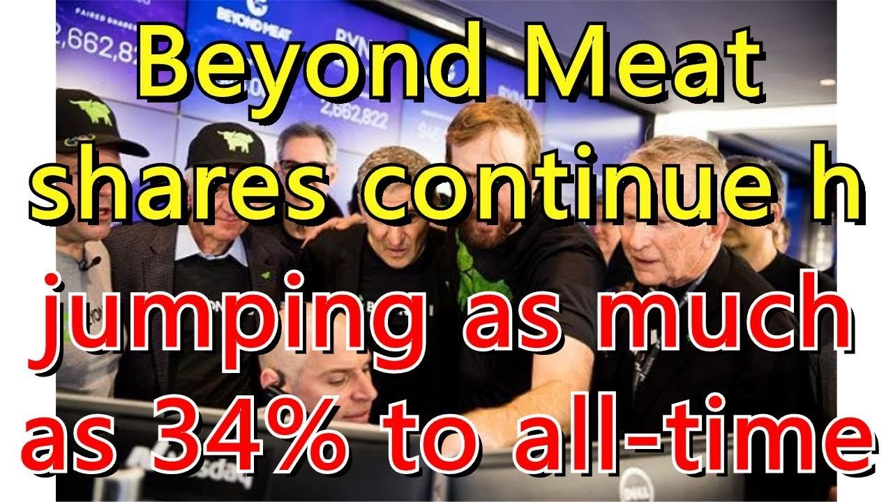 Beyond Meat shares continue hot streak, jumping as much as 34% to all-time high