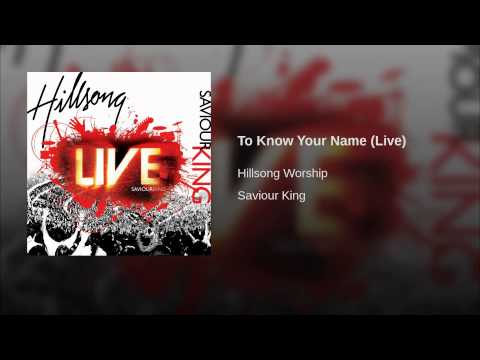 To Know Your Name (Live)
