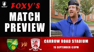 FOXY'S MATCH PREVIEW FOR NORWICH V MIDDLESBROUGH ON BOROFANTV