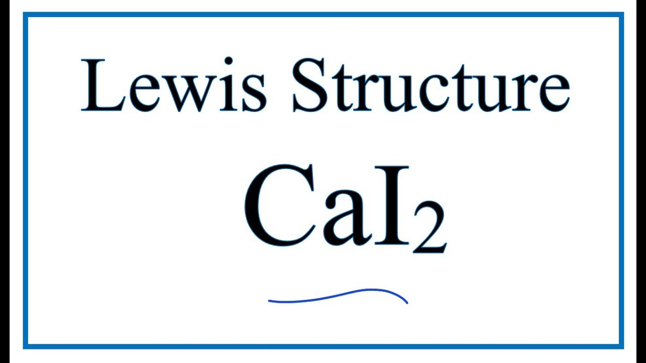 how to draw the lewis dot structure for cai2 calcium iodide [ 1280 x 720 Pixel ]