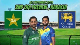 Pakistan Vs Sri Lanka 2nd Odi Preview   30 September 2019 | Karachi