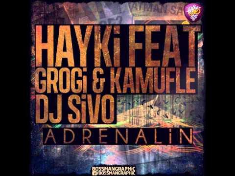 Grogi & (Feat Hayki & Kamufle) - Adrenalin