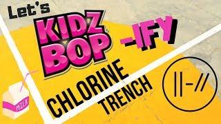 KIDZ BOP: Chlorine (Twenty One Pilots)