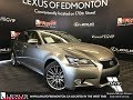 Used Silver 2015 Lexus GS 350 Executive Package In Depth Review Fort McMurray Alberta