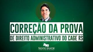[CORREÇÃO CAGE RS] Direito Administrativo com Cyonil Borges