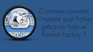 Astuce Informatique : Comment convertir des fichiers grâce à Format Factory ?