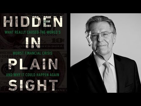 Hidden in plain sight: What caused the world's worst financial crisis and why it could happen again